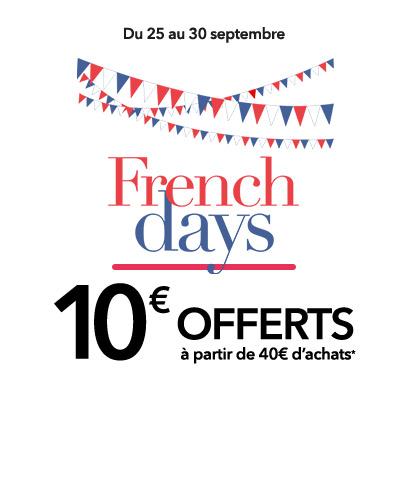 Du 25 au 30 septembre. French Days. 10€ offerts à partir de 40€ d'achats*