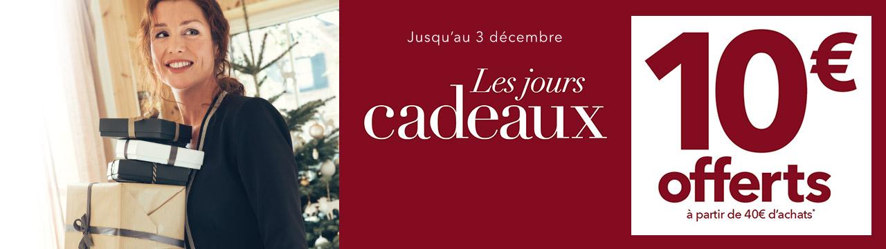 Jusqu'au 3 décembre Les jours Cadeaux. 10€ Offerts à partir de 40€ d'achats*
